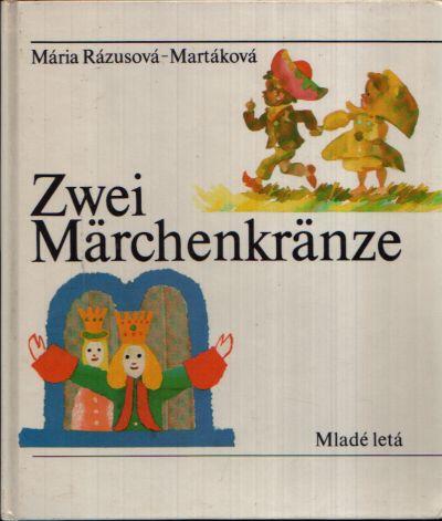 Zwei Märchenkränze Illustrationen von Stefan Cpin und Alojz Klimo