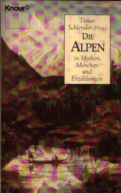Die Alpen in Mythen, Märchen und Erzählungen Knaur 1609
