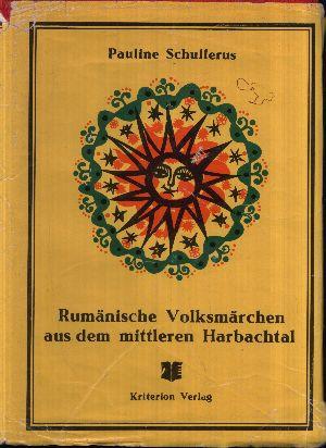 Rumänische Volksmärchen aus dem mittleren Harbachtal Neuausgabe besorgt von Rolf Wilh. Brednich und Ion Talos