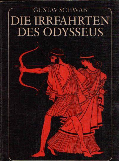 Die Irrfahrten des Odysseus Die schönsten Sagen des klassischen Altertums, bearbeitet und herausgegeben von Heinrich Alexander Stoll.