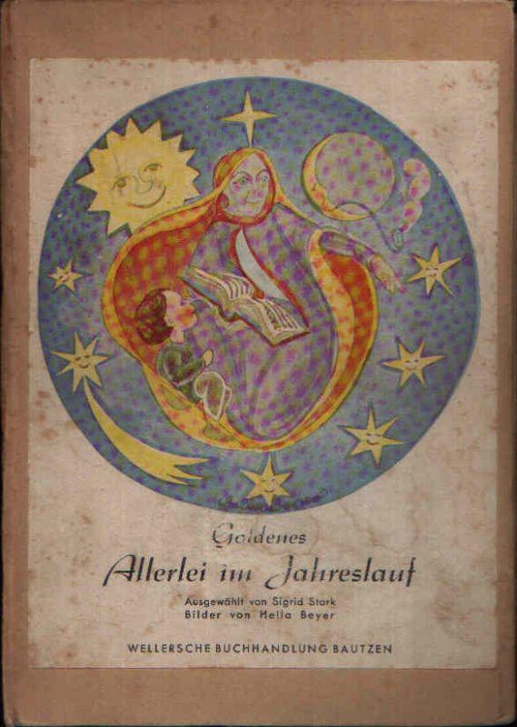 Goldenes Allerlei im Jahreslauf Bilder von Hella Beyer.
