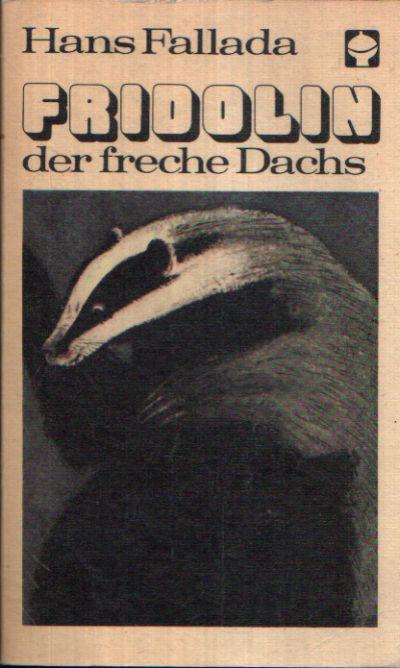 Fridolin der freche Dachs Eine zwei- und vierbeinige Geschichte Illustration von Hans Baltzer
