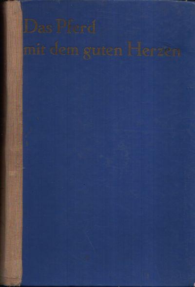 Das Pferd mit dem guten Herzen und viele andere Märchen erzählt von sowjetischen Schriftstellern Deutsch von Max Hummeltenberg. Illustriert von Erich Gürtzig