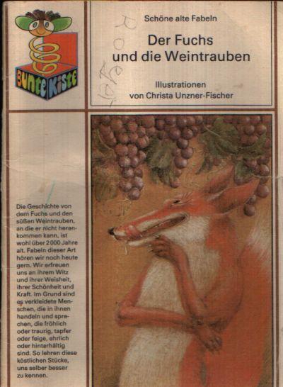 Der Fuchs und die Weintrauben Schöne alte Fabeln Illustrationen von Christa Unzner- Fischer