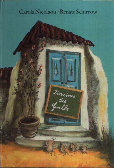 Zinziras die Grille Kinderreime und Märchen aus Griechenland