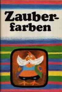 Zauberfarben Märchen sowjetischer Schriftsteller - Illustriert von Bernhard Nast