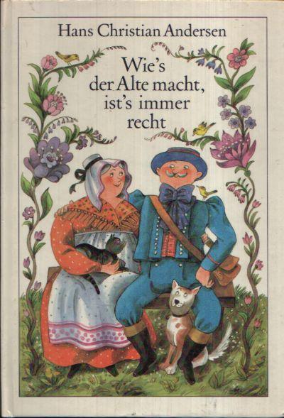Wie´s der Alte macht, ist´s immer recht Illustrationen von Gisela Röder