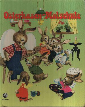 Osterhasen-Malschule Die Bilder dazu malte Anny Hoffmann