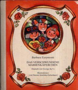 Das verschwundene Marienkäferchen Illustrationen von Danuta Imielska- Gebethner