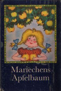 Mariechens Apfelbaum erzählt aus seinem Leben Illustrationen von Karl- Heinz Appelmann