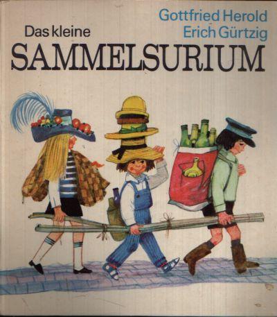 Das kleine Sammelsurium Illustrationen von Erich Gürtzig