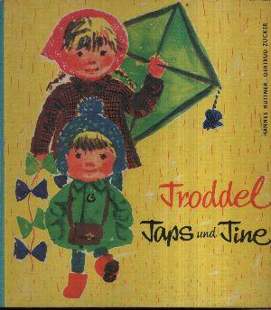 Troddel, Taps und Tine Bilder von Gertrud Zucker
