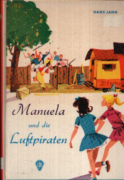 Manuela und die Luftpiraten Eine fröhliche Geschichte aus dem Zirkusleben
