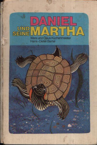 Daniel und seine Martha Illustrationen von Hans- Dieter Bartel