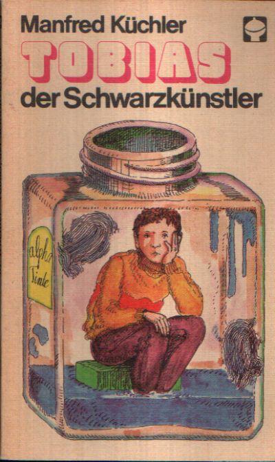 Tobias, der Schwarzkünstler Illustrationen von Wolfgang Schedler