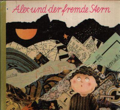 Alex und der fremde Stern Illustriert von Anneliese Ernst