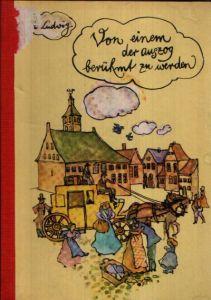 Von einem der auszog berühmt zu werden Erzählungen um den dänischen Dichter Hans Christian Andersen Illustrationen von Dagmar Schwintowsky