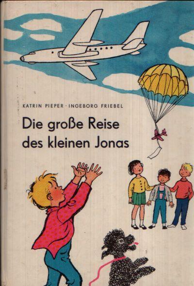 Die große Reise des kleinen Jonas Eine Bilderbuchgeschichte