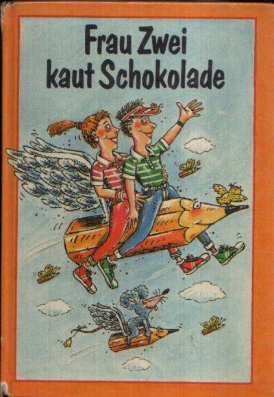 Frau Zwei kauft Schokolade Schulgeschichten und Gedichte für Anfänger und Fortgeschrittene