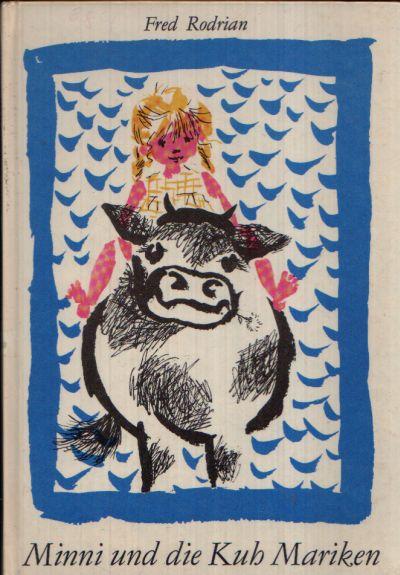 Minni und die Kuh Mariken mit Bildern versehen von Gertrud Zucker