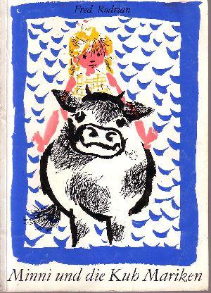 Minni und die Kuh Mariken mit Bildern von Gertrud Zucker