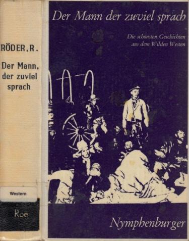 Der Mann der zuviel sprach - Die schönsten Geschichten aus dem Wilden Westen