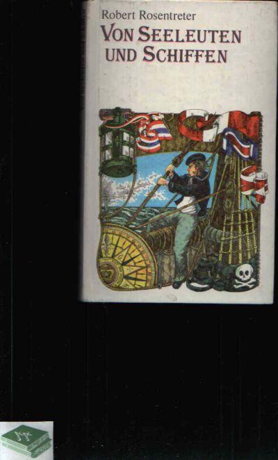 Von Seeleuten und Schiffen - Aus der Geschichte der Seefahrt