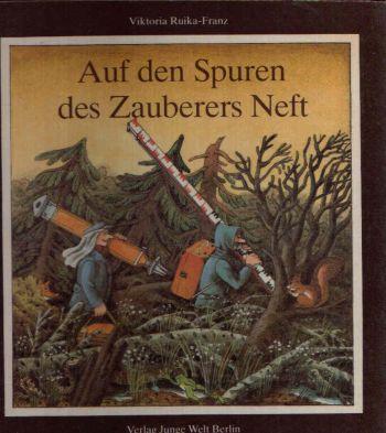 Auf den Spuren des Zauberers Neft Illustrationen von Gisela Röder.