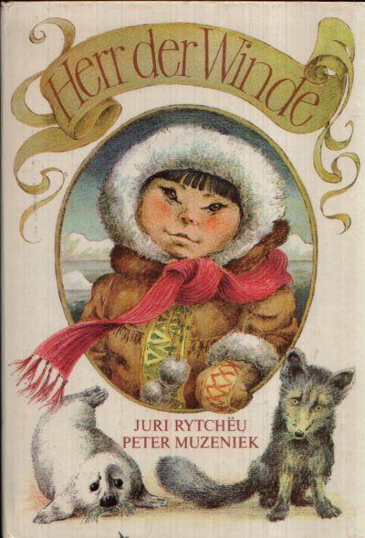 Herr der Winde Drei Geschichten über den Jungen Jooreljo übersetzt von Thomas Reschke und illustriert von Peter Muzeniek