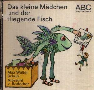 Das kleine Mädchen und der fliegende Fisch Illustrationen von Albrecht von Bodecker