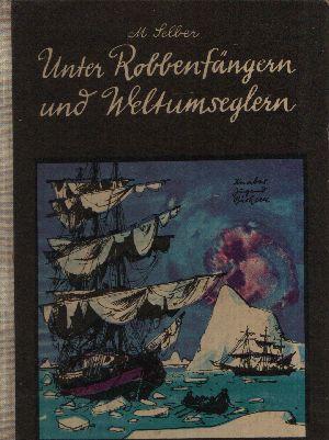 Unter Robbenfängern und Weltumseglern Jugendroman