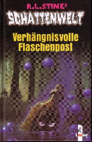 Schattenwelt - Verhängnisvolle Flaschenpost Teil: Verhängnisvolle Flaschenpost / aus dem Amerikan. übers. von Barbara Weiner
