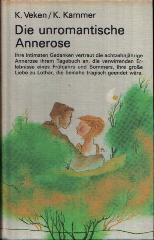 Die unromantische Annerose Tagebuch einer Achtzehnjährigen
