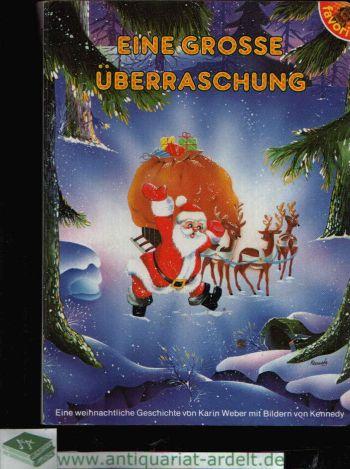 Eine grosse Überraschung Eine weihnachtliche Geschichte