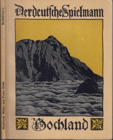 Der Deutsche Spielmann - Hochland Eine Auswahl aus dem Schatze deutscher Dichtung für Jugend und Volk