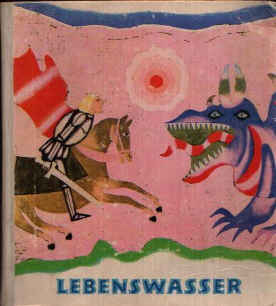 Lebenswasser - Märchen polnischer Schriftsteller Illustrationen von Antoni Boratynski