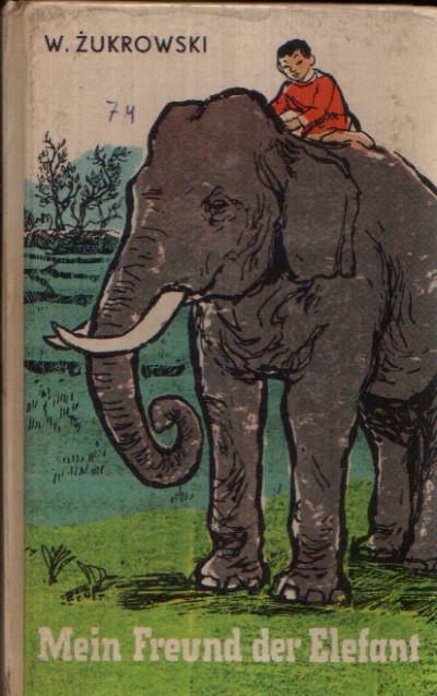 Mein Freund, der Elefant Robinsons Billige Bücher Band 53