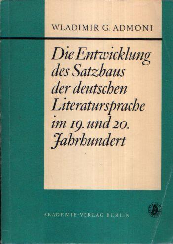 Die Entwicklung des Satzbaus der deutschen Literatursprache im19. und 20. Jahrhundert