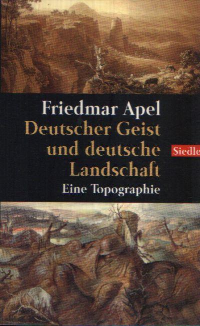 Deutscher Geist und deutsche Landschaft Eine Topographie