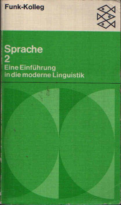 Funk-Kolleg-Sprache Eine Einführung in die moderne Linguistik - Band 2