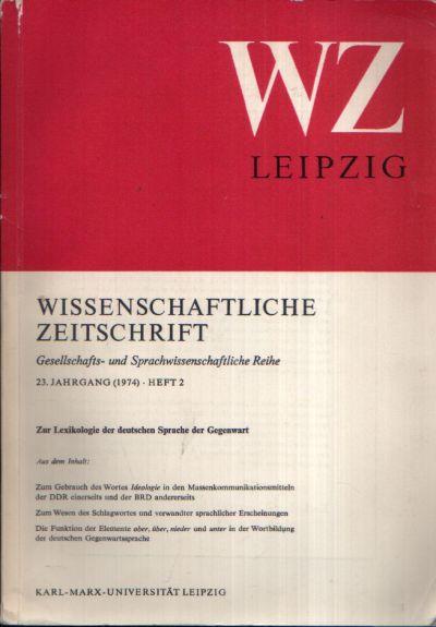Wissenschaftliche Zeitschrift Zur Lexikologie der deutschen Sprache der Gegenwart - Gesellschafts- und Sprachwissenschaftliche Reihe - 23. Jahrgang, Heft 2