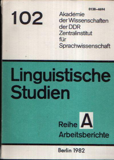 Sprachwissenschaftliche Arbeiten der Germanistenkommission Linguistische Studien Reihe A Arbeitsbericht 102