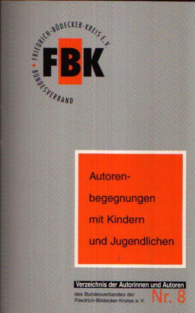 Autorenbegegnungen mit Kindern und Jugendlichen Verzeichnis der Autorinnen und Autoren des Bundesverbandes der Friedrich- Bödecker- Kreise e.V.