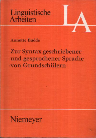 Zur Syntax geschriebener und gesprochener Sprache von Grundschülern Linguistische Arbeiten 48