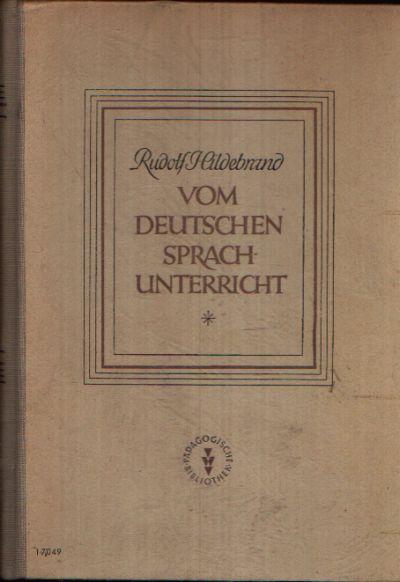 Vom Deutschen Sprachunterricht in der Schule und von deutscher Erziehung und Bildung überhaupt