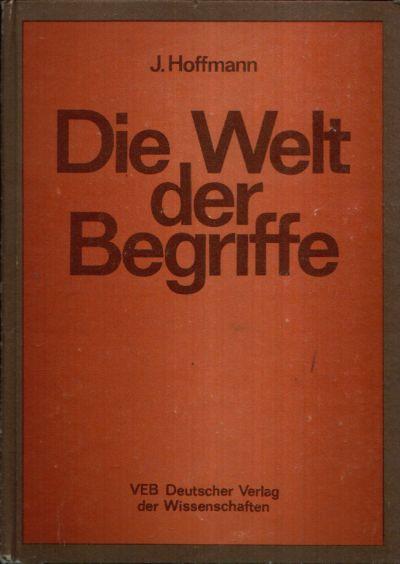 Die Welt der Begriffe Psychologische Untersuchungen zur Organisation des menschlichen Wissens.