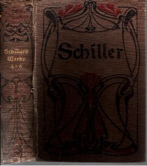 Schillers sämtliche Werke - Band: 4-6, 7-9, 10-12 mit einem Bildnis, einer Biographie und Charakteristik Schillers