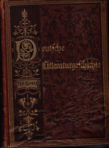 Deutsche Literaturgeschichte Mit 43 zum Teil farbigen Beilagen und 263 Abbildungen im Text.