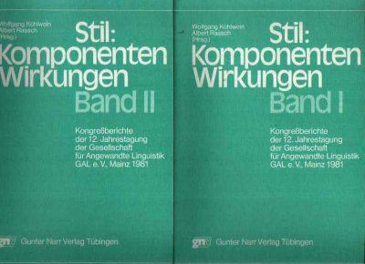 Stil: Komponenten - Wirkungen Band 1 + 2 Kongressberichte der 12. Jahrestagung der Gesellschaft für Angewandte Linguistik GAL e.V., Mainz 1981