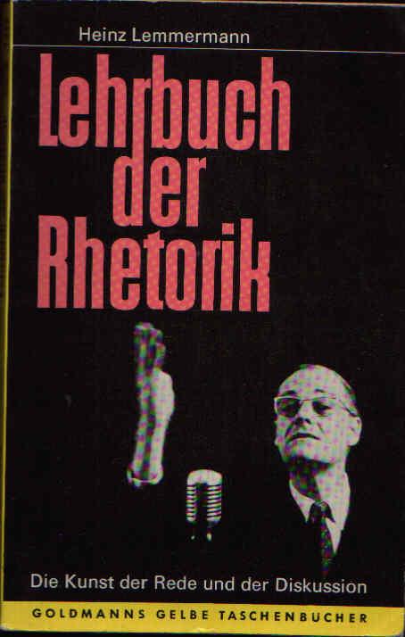 Lehrbuch der Rhetorik Die Kunst der Rede und Diskussion